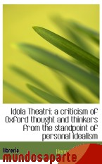 Portada de IDOLA THEATRI: A CRITICISM OF OXFORD THOUGHT AND THINKERS FROM THE STANDPOINT OF PERSONAL IDEALISM