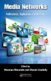 Portada de MEDIA NETWORKS: ARCHITECTURES, APPLICATIONS, AND STANDARDS