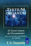 Portada de TERTIUM ORGANUM: EL TERCER CANON DEL PENSAMIENTO; UNA CLAVE PARA LOS ENIGMAS DEL MUNDO