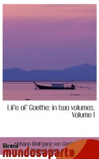 Portada de LIFE OF GOETHE: IN TWO VOLUMES, VOLUME I