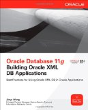 Portada de ORACLE DATABASE 11G BUILDING ORACLE XML DB APPLICATIONS (OSBORNE ORACLE PRESS SERIES)