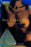 Portada de HOW I ADORE YOU: EROTIC STORIES