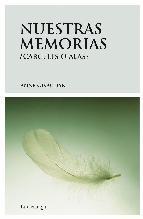 Portada de NUESTRAS MEMORIAS: CÁRCELES O ALAS