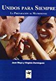 Portada de UNIDOS PARA SIEMPRE: LA PREPARACION AL MATRIMONIO