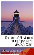Portada de MEMOIR OF SIR JAMES DALRYMPLE, FIRST VISCOUNT STAIR
