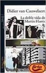 Portada de LA DOBLE VIDA DE MARTIN HARRIS