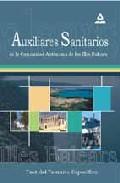 Portada de AUXILIARES SANITARIOS PARA LAS OPOSICIONES A LA COMUNIDAD AUTONOMA DE LAS ISLAS BALEARES: TEST TEMARIO ESPECIFICO