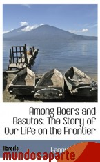 Portada de AMONG BOERS AND BASUTOS: THE STORY OF OUR LIFE ON THE FRONTIER