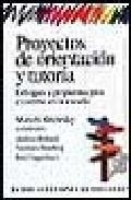 Portada de PROYECTOS DE ORIENTACION Y TUTORIA ENFOQUES Y PROPUESTAS PARA EL CAMBIO DE ESCUELA