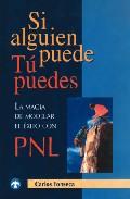 Portada de SI ALGUIEN PUEDE, TU PUEDES: LA MAGIA DE MODELAR EL EXITO CON PNL