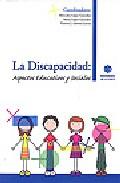 Portada de LA DISCAPACIDAD: ASPECTOS EDUCATIVOS Y SOCIALES