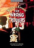 Portada de WALLACE AND GROMIT: THE WRONG TROUSERS: STUDENT S BOOK