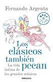 Portada de LOS CLASICOS TAMBIEN PECAN: LA VIDA INTIMA DE LOS GRANDES MUSICOS