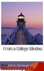 Portada de FROM A COLLEGE WINDOW