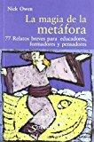Portada de LA MAGIA DE LA METAFORA: 77 RELATOS BREVES PARA EDUCADORES, FORMADORES Y PENSADORES