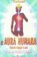 Portada de EL AURA HUMANA: LLENA DE ENERGIA TU AURA