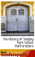 Portada de THE HISTORY OF SEDGLEY PARK SCHOOL, STAFFORDSHIRE