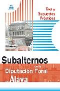 Portada de TEST Y SUPUESTOS PRACTICOS SUBALTERNOS DE LA DIPUTACION FORAL DE ALAVA