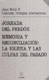 Portada de JORNADA DEL PERDON, MEMORIA Y RECONCILIACION: LA IGLESIA Y LAS CULPAS DEL PASADO