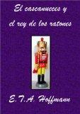 Portada de EL CASCANUECES Y EL REY DE LOS RATONES
