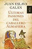 Portada de ÚLTIMAS PASIONES DEL CABALLERO ALMAFIERA
