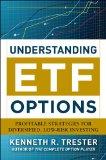 Portada de UNDERSTANDING ETF OPTIONS: PROFITABLE STRATEGIES FOR DIVERSIFIED, LOW-RISK INVESTING