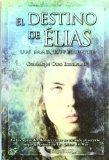 Portada de EL DESTINO DE ELIAS: UN MAR DIFERENTE