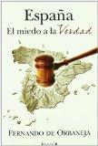Portada de ESPAÑA: EL MIEDO A LA VERDAD