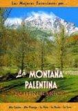 Portada de LA MONTAÑA PALENTINA (LAS MEJORES EXCURSIONES POR): 30 ITINERARIOS: ALTO CARRION, ALTO PISUERGA, LA PEÑA, LA BRAÑA, LA LORA