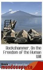 Portada de BOCKSHAMMER, ON THE FREEDOM OF THE HUMAN WILL