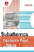 Portada de TEMARIO DE SUBALTERNOS DE LA DIPUTACION FORAL DE ALAVA