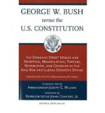 Portada de [( GEORGE W BUSH VERSUS THE US CONSTITUTION: THE DOWNING STREET MEMOS AND DECEPTION, MANIPULATION, TORTURE, RETRIBUTION, COVERUPS IN THE IRAQ WAR AND ILLEGAL SPYING * * )] [BY: JOSEPH C. WILSON] [OCT-2006]