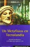 Portada de UN METAFISICO EN TECNOLANDIA: REALIDAD, CONOCIMIENTO Y ACCION BAJO NUEVOS PUNTOS DE VISTA
