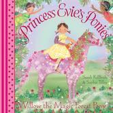 Portada de PRINCESS EVIE'S PONIES: WILLOW THE MAGIC FOREST PONY