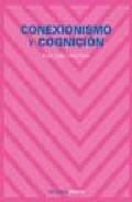 Portada de CONEXIONISMO Y COGNICION