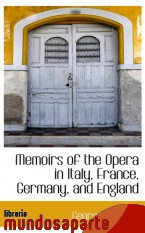 Portada de MEMOIRS OF THE OPERA IN ITALY, FRANCE, GERMANY, AND ENGLAND