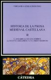 Portada de HISTORIA DE LA PROSA MEDIEVAL CASTELLANA II: EL DESARROLLO DE LOSGENEROS: LA FICCION CABALLERESCA Y EL ORDEN RELIGIOSO