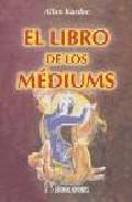 Portada de EL LIBRO DE LOS MEDIUMS