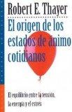 Portada de EL ORIGEN DE LOS ESTADOS DE ANIMO COTIDIANOS: EL EQUILIBRIO ENTRELA TENSION, LA ENERGIA Y EL ESTRES