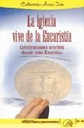 Portada de LA IGLESIA VIVE LA EUCARISTIA: CELEBRACIONES ORANTES DESDE ESTA ENCICLICA