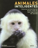 Portada de ANIMALES INTELIGENTES: HISTORIA EXTRAORDINARIA DE LAS CRIATURAS MAS INGENIOSAS DEL PLANETA
