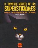 Portada de EL UNIVERSO SECRETO DE LAS SUPERSTICIONES: CREENCIAS Y MITOS POPULARES DE HOY Y DE SIEMPRE