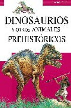 Portada de DINOSAURIOS Y OTROS ANIMALES PREHISTÓRICOS