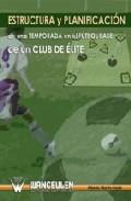 Portada de ESTRUCTURA Y PLANIFICACION DE UNA TEMPORADA EN EL FUTBOL BASE DE UN CLUB DE ELITE