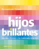Portada de HIJOS BRILLANTES: DESCUBRE EL TALENTO Y LAS HABILIDADES DE TU HIJO