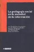 Portada de LA PEDAGOGIA SOCIAL EN LA SOCIEDAD DE LA INFORMACION