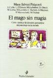 Portada de EL MAGO SIN MAGIA: COMO CAMBIAR LA SITUACION PARADOJICA DEL PSICOLOGO EN LA ESCUELA
