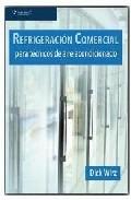 Portada de REFRIGERACION COMERCIAL PARA TECNICOS AIRE AC