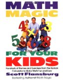 Portada de MATH MAGIC FOR YOUR KIDS: HUNDREDS OF GAMES AND EXERCISES FROM THE HUMAN CALCULATOR TO MAKE MATH FUN AND EASY
