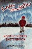 Portada de FREDDY DIMWHISTLE`S NORTHCOUNTRY SKETCHBOOK